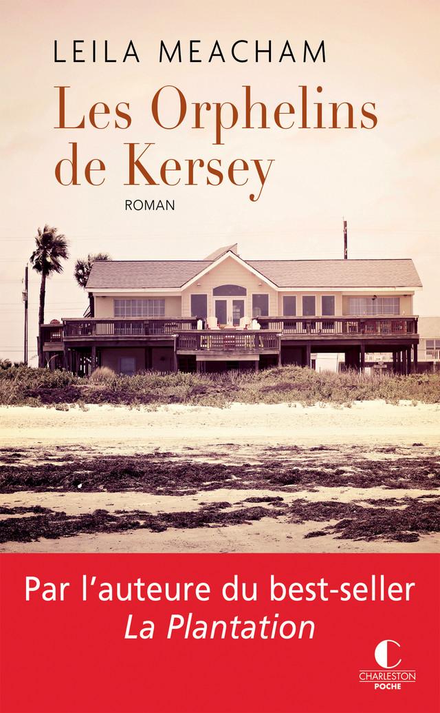 Les Orphelins de Kersey - Leila Meacham - Éditions Charleston