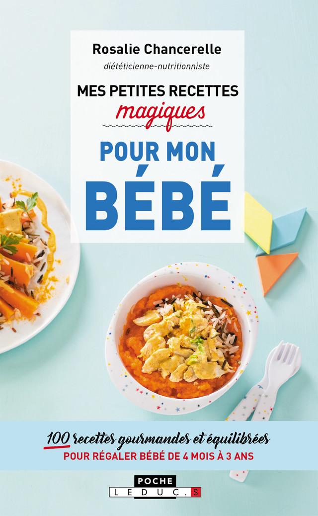 Mes petites recettes magiques pour mon bébé - Rosalie Chancerelle - Éditions Leduc