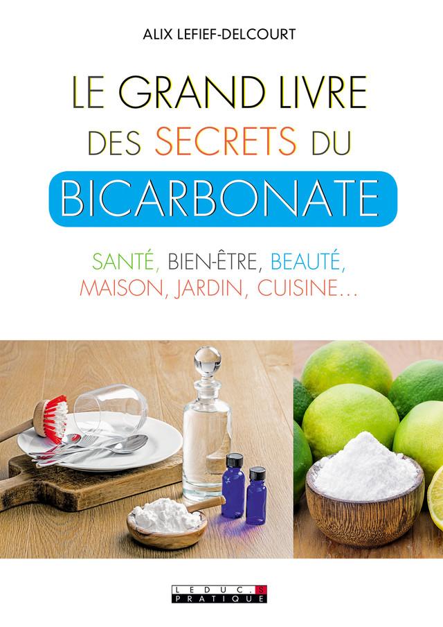 Le grand livre des secrets du bicarbonate - Alix Lefief-Delcourt - Éditions Leduc