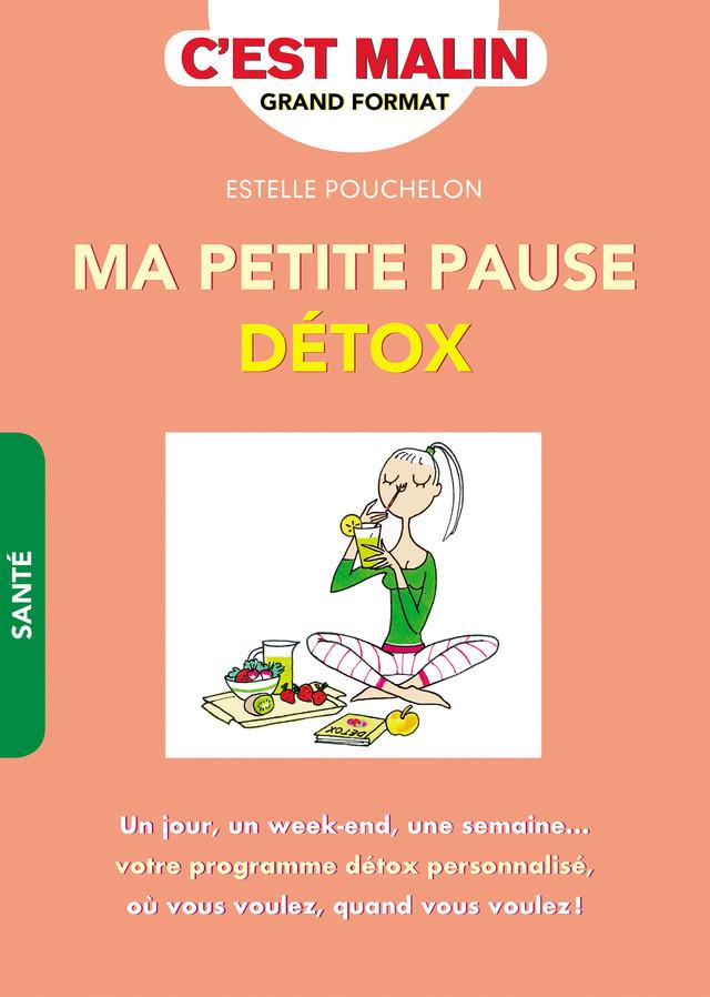 Ma petite pause détox, c'est malin - Estelle Pouchelon - Éditions Leduc