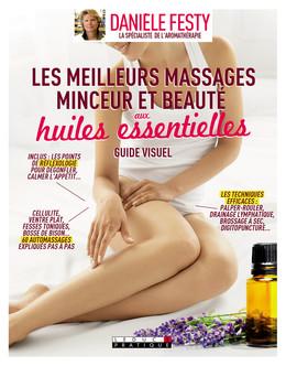 Les meilleurs massages minceur et beauté aux huiles essentielles, guide visuel - Danièle Festy - Éditions Leduc