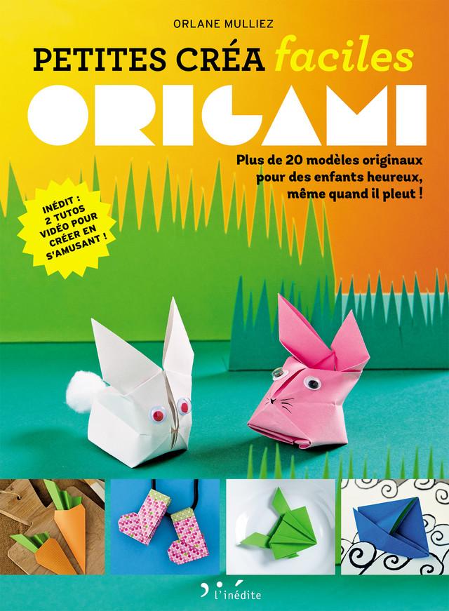 Origami - Petites créas faciles - Orlane Mulliez - Éditions L'Inédite
