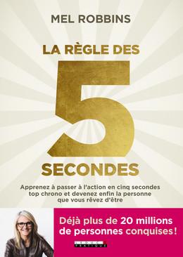 La règle des 5 secondes - Mel Robbins - Éditions Leduc Pratique