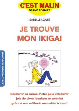 Je trouve mon ikigai, c'est malin - Isabelle Louet - Éditions Leduc