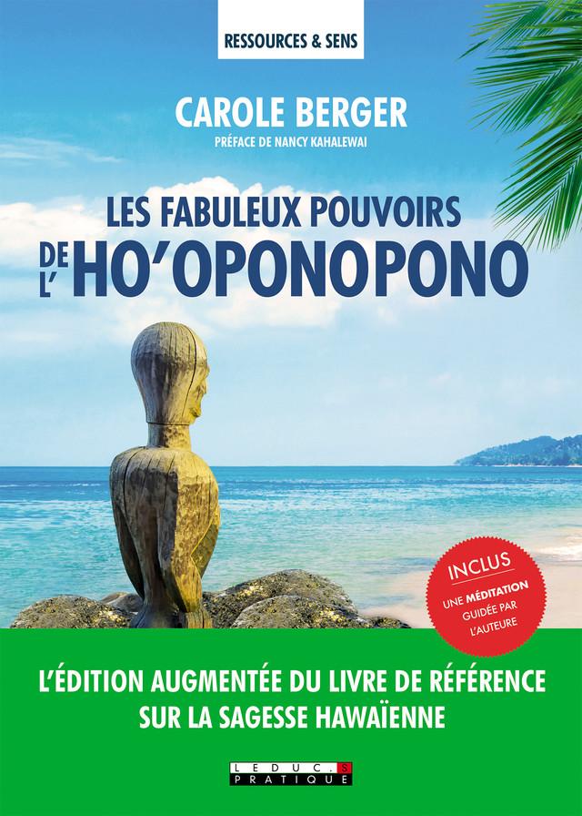 Les fabuleux pouvoirs de l'ho'oponopono - Carole Berger - Éditions Leduc