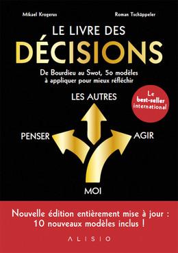 Le livre des décisions - Mikael Krogerus, Roman Tschäppeler - Éditions Alisio