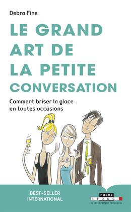 Le grand art de la petite conversation - Debra Fine - Éditions Leduc