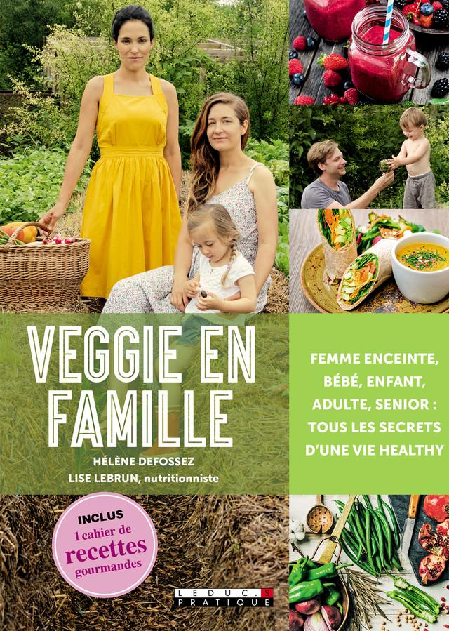 Veggie en famille - Hélène Defossez, Lise Lebrun - Éditions Leduc Pratique