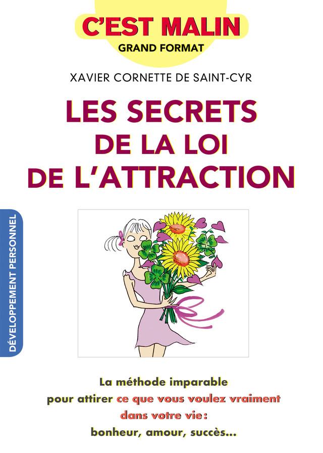 Les secrets de la loi de l'attraction, c'est malin - Xavier Cornette de Saint-Cyr - Éditions Leduc