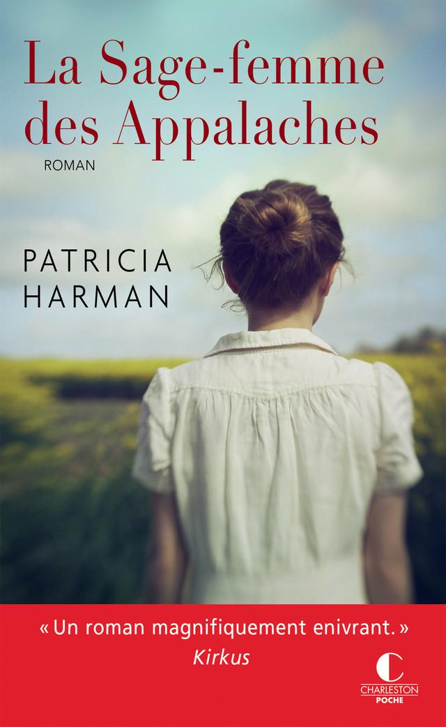 La sage-femme des Appalaches - Patricia Harman - Éditions Charleston