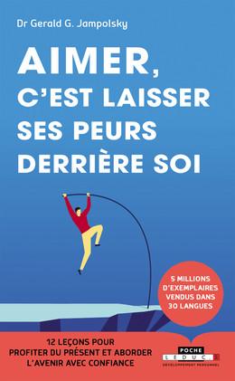 Aimer, c'est laisser ses peurs derrière soi - Dr Gerald G. Jampolsky, Claire Reach - Éditions Leduc