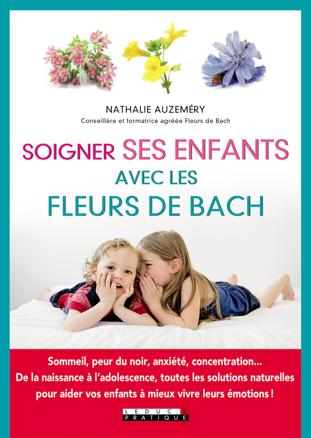 Soigner ses enfants avec les fleurs de Bach - Nathalie Auzeméry - Éditions Leduc
