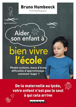 Aider son enfant à bien vivre l'école - Bruno Humbeeck - Éditions Leduc