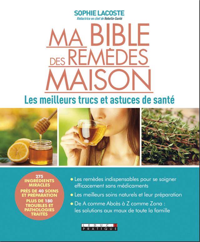 Ma bible des remèdes maison - Sophie Lacoste - Éditions Leduc Pratique