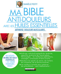 Ma bible anti-douleurs avec les huiles essentielles - Danièle Festy - Éditions Leduc