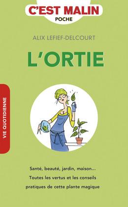L'ortie, c'est malin - Alix Lefief-Delcourt - Éditions Leduc