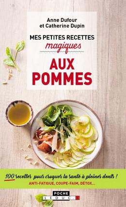 Mes petites recettes magiques aux pommes - Anne Dufour, Catherine Dupin - Éditions Leduc