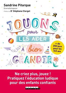 Jouons avec eux, pour les aider à bien grandir - Sandrine Pitarque - Éditions Leduc