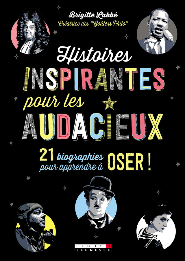 Histoires inspirantes pour les audacieux - Brigitte Labbé - Éditions Leduc Jeunesse