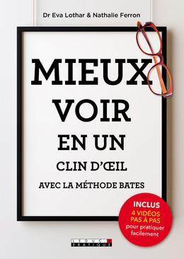 Mieux voir en un clin d'oeil grâce à la méthode Bates - Eva Lothar, Nathalie Ferron - Éditions Leduc