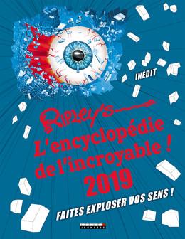 Ripley's : L'encyclopédie de l'incroyable ! 2019 -  - Éditions Leduc Jeunesse