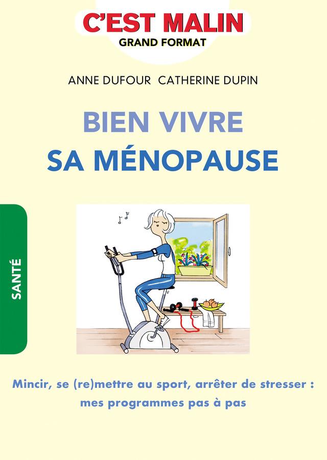 Bien vivre sa ménopause, c'est malin - Anne Dufour, Catherine Dupin - Éditions Leduc