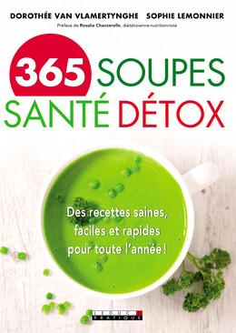 365 soupes santé détox - Dorothée Van Vlamertynghe, Sophie Lemmonier - Éditions Leduc Pratique