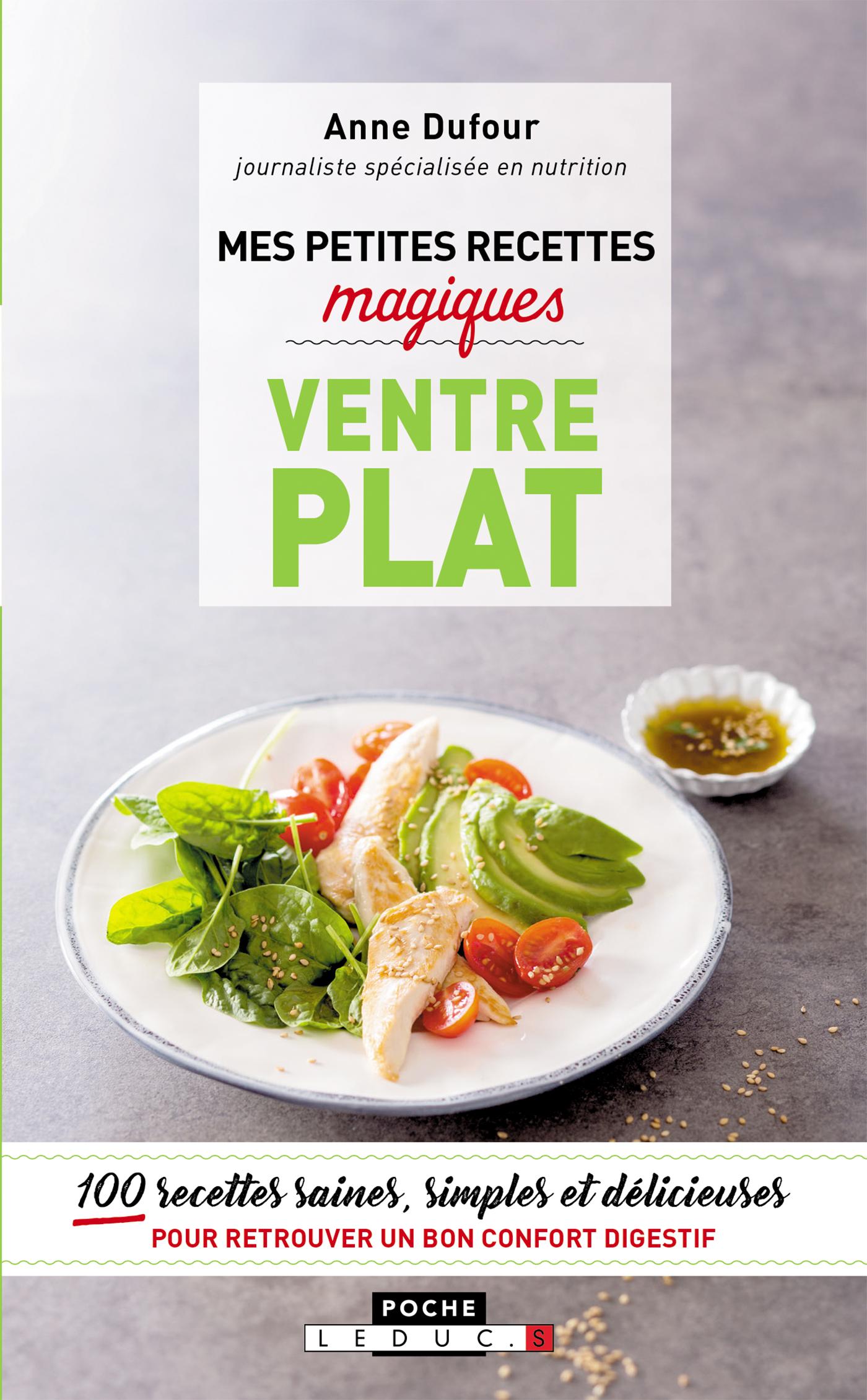 Mes petites recettes magiques ventre plat - 100 recettes saines, simples et  délicieuses pour retrouver un bon confort digestif - Anne Dufour (EAN13 ...