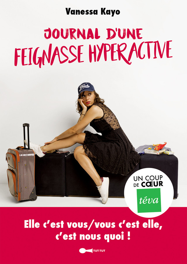 Moi, feignasse hyperactive - Vanessa Kayo - Éditions Leduc Humour