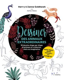 Dessiner des animaux extraordinaires - Harry Goldhawk, Zanna Goldhawk - Éditions L'Inédite