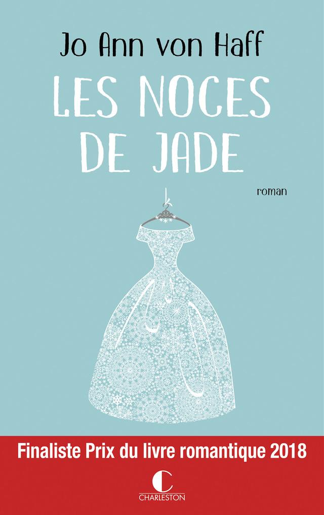 Les Noces de Jade - Jo Ann von Haff - Éditions Charleston