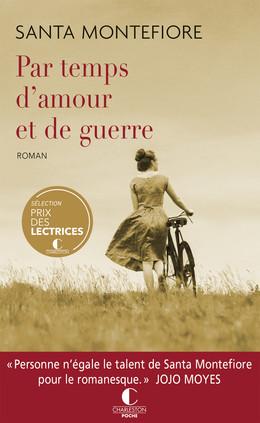 Par temps d'amour et de guerrre - Santa Maria Montefiore - Éditions Charleston