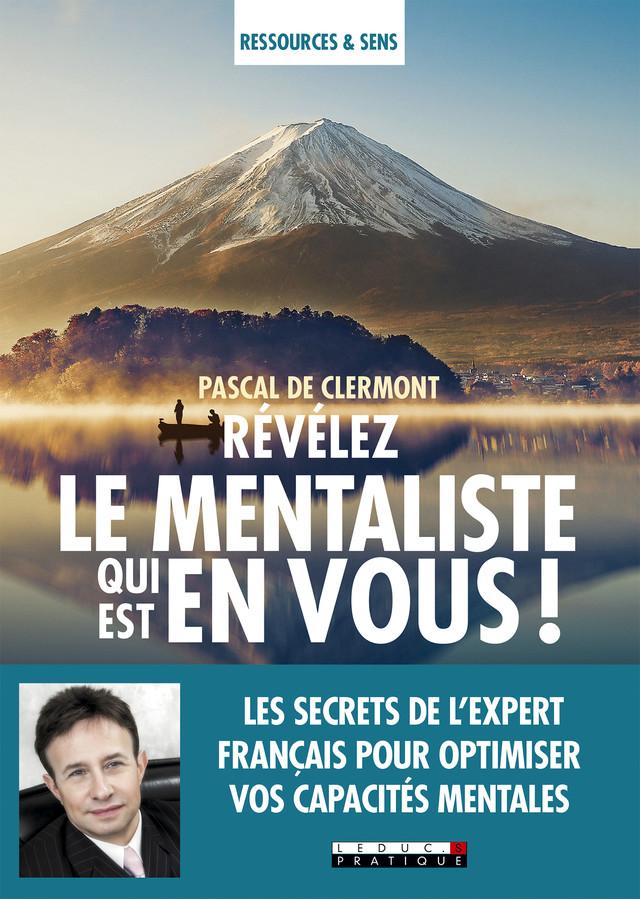 Révélez le mentaliste qui est en vous !  - Pascal de Clermont - Éditions Leduc