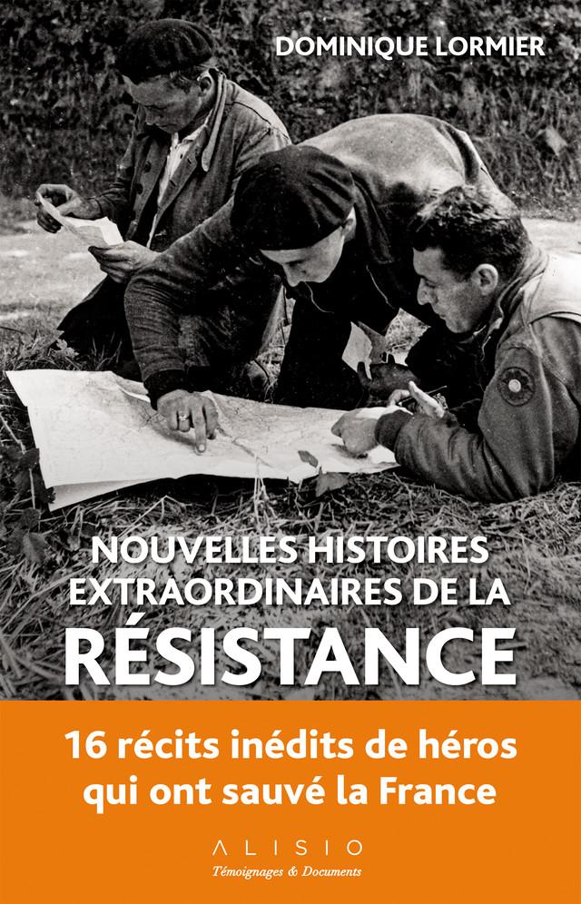 Nouvelles histoires extraordinaires de la Résistance - Dominique Lormier - Éditions Alisio