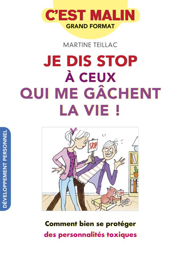 Je dis stop à ceux qui me gâchent la vie, c'est malin ! - Martine Teillac - Éditions Leduc