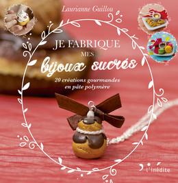 Je fabrique mes bijoux sucrés - Laurianne Guillou - Éditions L'Inédite