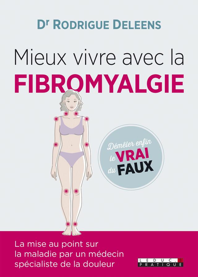 Mieux vivre avec la fibromyalgie - Rodrigue Deleens - Éditions Leduc
