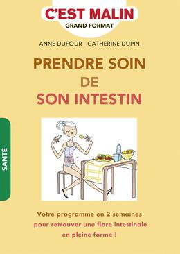 Prendre soin de son intestin, c'est malin - Anne Dufour, Catherine Dupin - Éditions Leduc Pratique