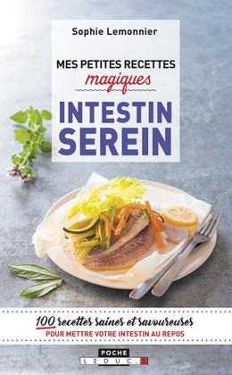 Mes petites recettes magiques pour un intestin serein - Sandra Lemonnier - Éditions Leduc Pratique