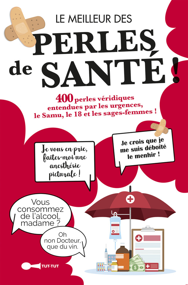 Les meilleur des perles de santé !  - Gilles Daïd, François Jouffa, Frédéric Pouhier, Anna Roy - Éditions Leduc Humour