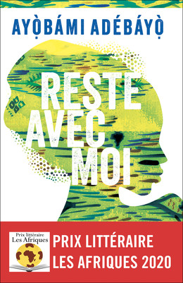 Reste avec moi - Ayobami Adebayo - Éditions Charleston
