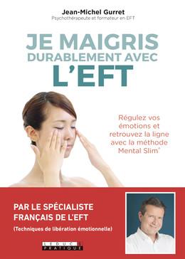 Je maigris durablement avec l'EFT - Jean-Michel Gurret - Éditions Leduc Pratique