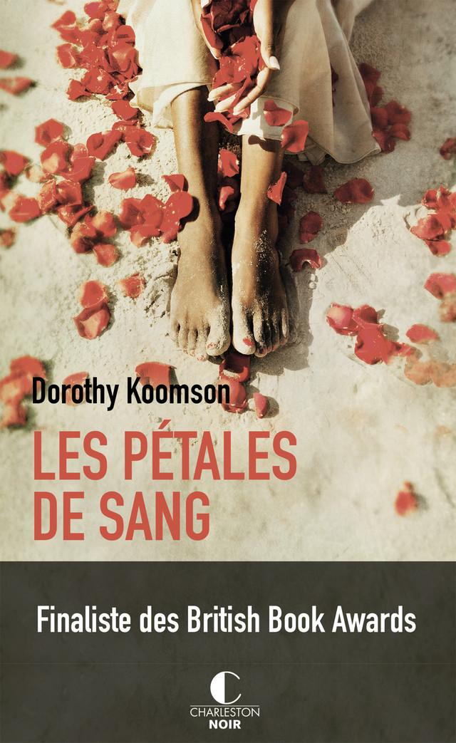 Les pétales de sang - Dorothy Koomson - Éditions Charleston