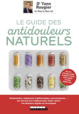 Le guide des antidouleurs naturels - Yann Rougier, Marie Borrel - Éditions Leduc