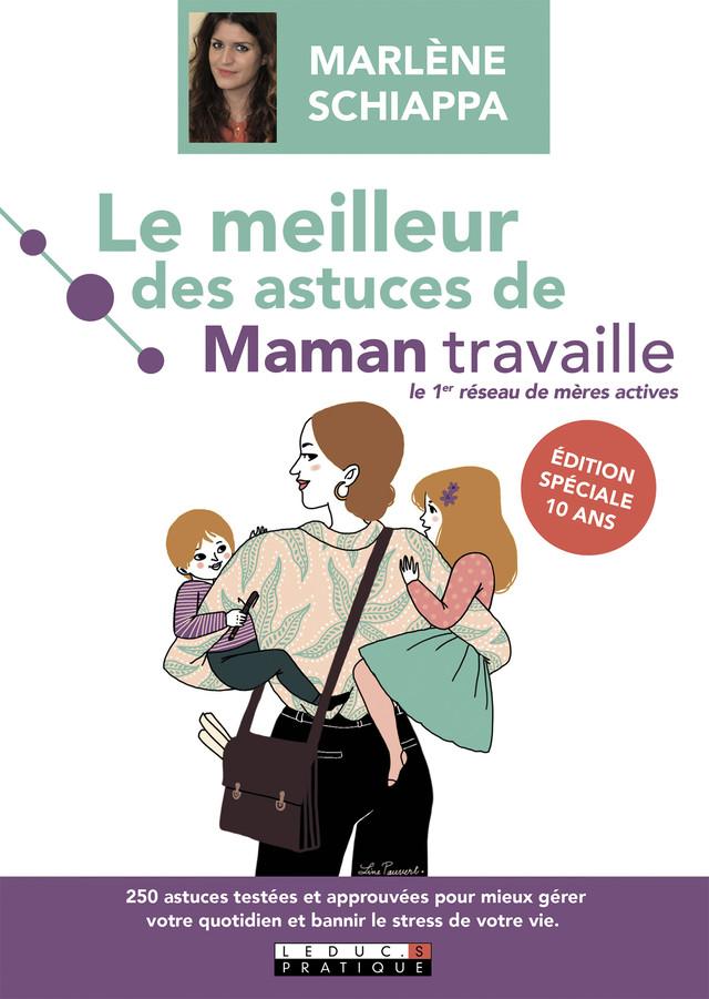 Le meilleur des astuces de Maman travaille - Marlène Schiappa - Éditions Leduc