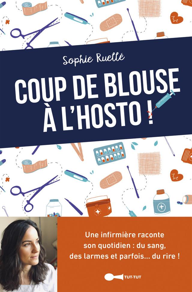 Coup de blouse à l'hosto - Sophie Ruellé - Éditions Leduc Humour