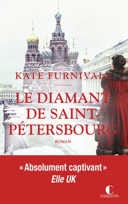 Le diamant de Saint-Pétersbourg - Kate Furnivall - Éditions Charleston