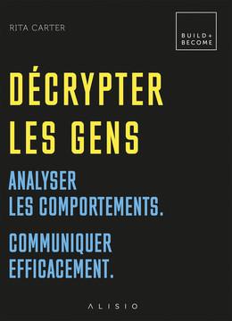 Décrypter les gens - Rita Carter - Éditions Alisio
