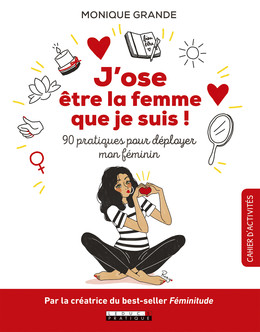 J'ose être la femme que je suis - Monique Grande - Éditions Leduc