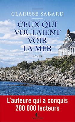 Ceux qui voulaient voir la mer - Clarisse Sabard - Éditions Charleston
